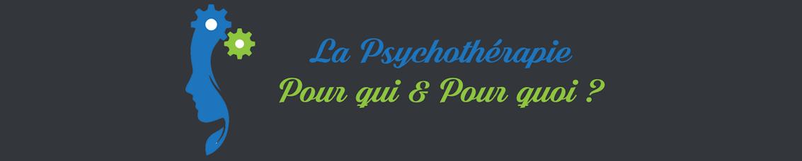 La psychothérapie pour qui et pour quoi ?!